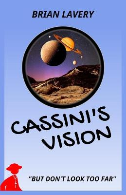 Cassini's Vision by Brian Lavery