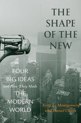 The Shape of the New by Scott L. Montgomery
