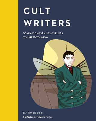 Cult Writers: 50 Nonconformist Novelists You Need to Know by Ian Haydn Smith