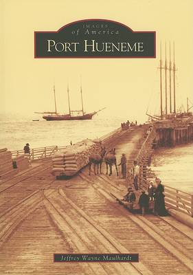 Port Hueneme by Jeffrey Wayne Maulhardt