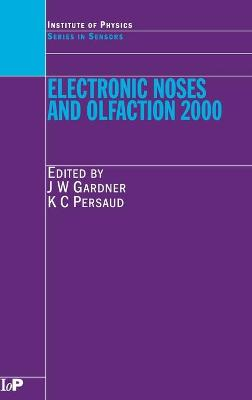 Electronic Noses and Olfaction by Julian W. Gardner