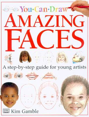 You Can Draw Amazing Faces by Grahame Corbett