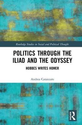 Politics through the Iliad and the Odyssey: Hobbes writes Homer book