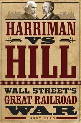 Harriman vs. Hill by Larry Haeg