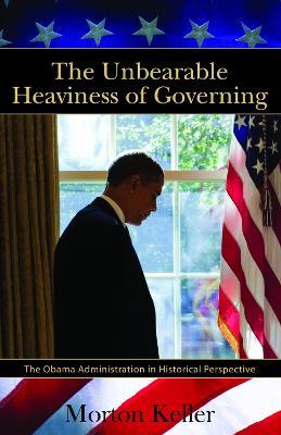 Unbearable Heaviness of Governing by Morton Keller