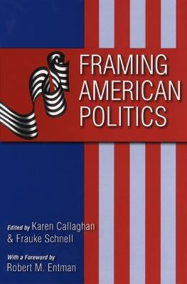 Framing American Politics by Karen Callaghan