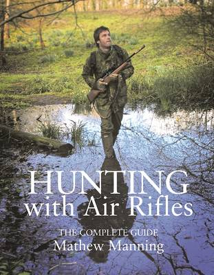 Hunting with Air Rifles by Matthew Manning