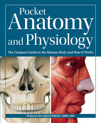 Pocket Anatomy & Physiology by Ken Ashwell