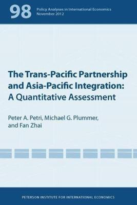 The Trans-Pacific Partnership and Asia-Pacific Integration - A Quantitative Assessment book