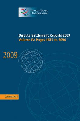Dispute Settlement Reports 2009: Volume 4, Pages 1617-2094 by World Trade Organization