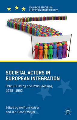Societal Actors in European Integration by W. Kaiser
