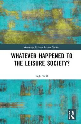 Whatever Happened to the Leisure Society? book