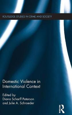 Domestic Violence in International Context by Diana Scharff Peterson