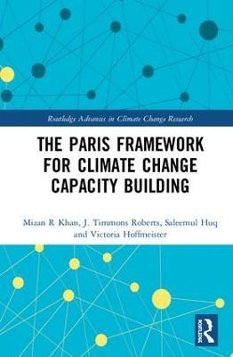 Paris Framework for Climate Change Capacity Building by Mizan R Khan