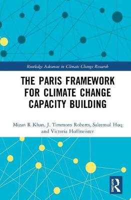 The Paris Framework for Climate Change Capacity Building by Mizan R Khan