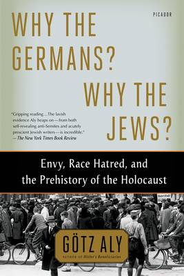 Why the Germans? Why the Jews? by Gotz Aly