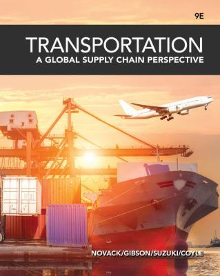 Transportation: A Global Supply Chain Perspective by Robert Novack