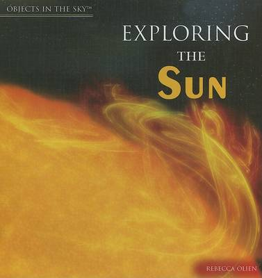 Exploring the Sun by Rebecca Olien