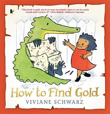 How to Find Gold by Silvia Viviane Schwarz