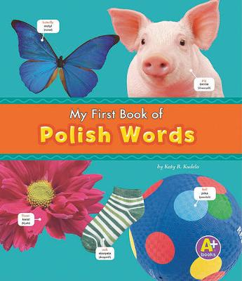 My First Book of Polish Words by Katy R. Kudela