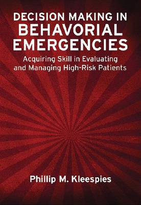 Decision Making in Behavioral Emergencies by Phillip M. Kleespies