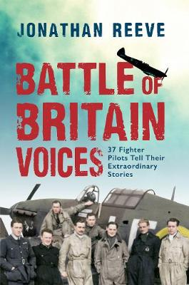 Battle of Britain Voices by Jonathan Reeve