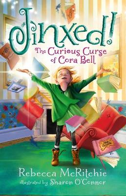 Jinxed!: The Curious Curse of Cora Bell (Jinxed, #1) by Rebecca McRitchie