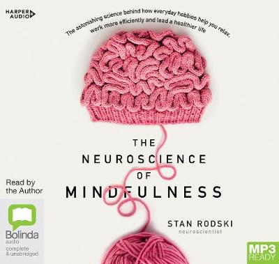 The Neuroscience Of Mindfulness book