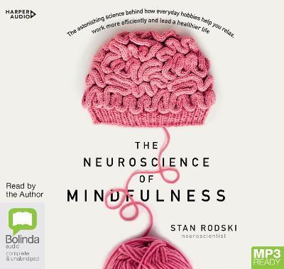 The Neuroscience Of Mindfulness by Stan Rodski
