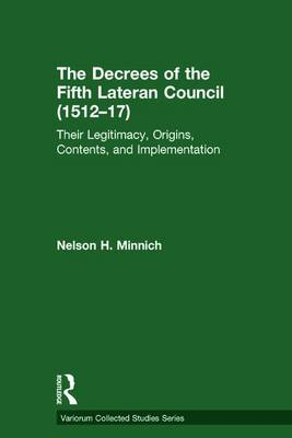 The Decrees of the Fifth Lateran Council (1512-17): Their Legitimacy, Origins, Contents, and Implementation book