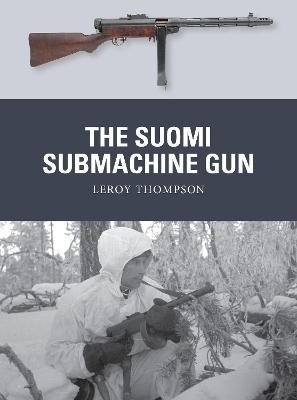 The Suomi Submachine Gun by Leroy Thompson