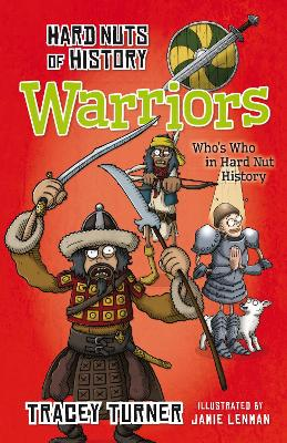 Hard Nuts of History: Warriors by Tracey Turner