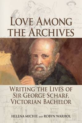 Love Among the Archives by Helena Michie