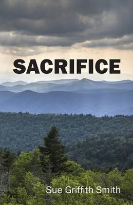Sacrifice by Sue Griffith Smith