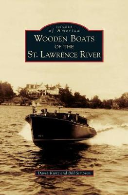 Wooden Boats of the St. Lawrence River by David Kunz
