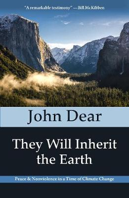 They Will Inherit the Earth by John Dear
