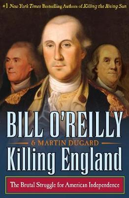 Killing England by Bill O'Reilly