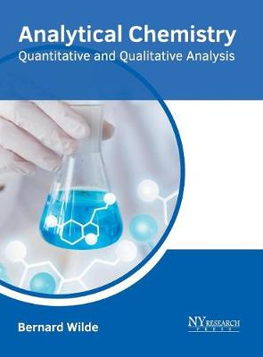Analytical Chemistry: Quantitative and Qualitative Analysis by Bernard Wilde