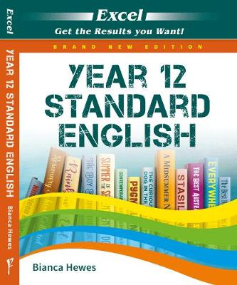 Excel Year 12 Standard English Study Guide by Bianca Hewes