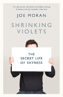 Shrinking Violets by Joe Moran