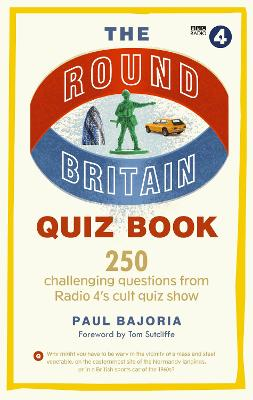 The Round Britain Quiz Book: 250 challenging questions from Radio 4's cult quiz show book