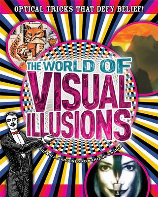 The World of Visual Illusions by Gianni A. Sarcone