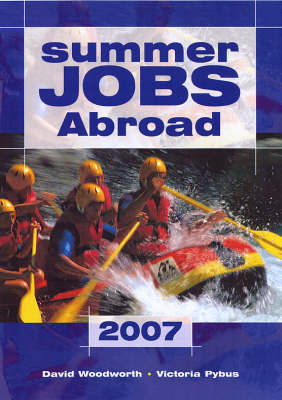 Summer Jobs Abroad: 2007 by David Woodworth