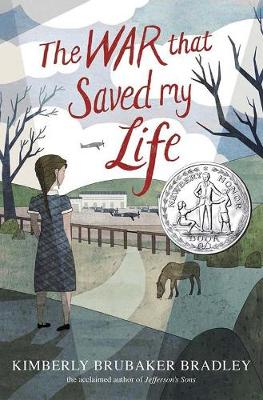 War That Saved My Life by Kimberly Brubaker Bradley