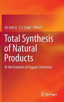 Total Synthesis of Natural Products by Jie Jack Li