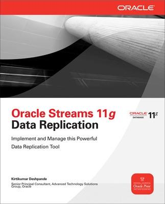Oracle Streams 11g Data Replication by Kirtikumar Deshpande