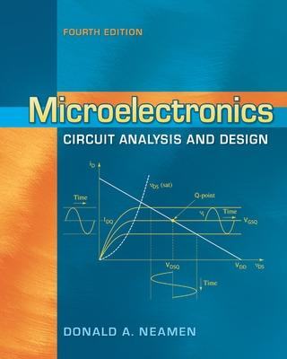 Microelectronics Circuit Analysis and Design by Donald Neamen