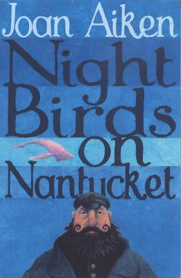 Night Birds On Nantucket by Joan Aiken