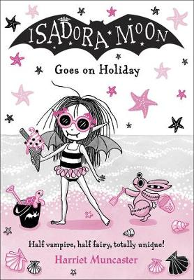 Isadora Moon Goes on Holiday by Harriet Muncaster