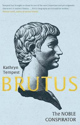 Brutus: The Noble Conspirator by Kathryn Tempest